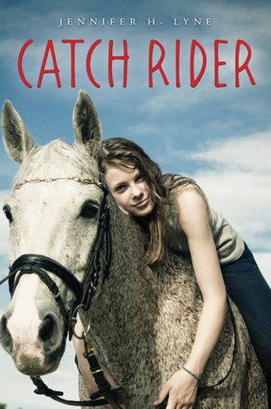 A Great Riding Read – Catch Rider by Author Jennifer Lyne